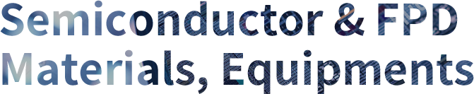 Semiconductor & FPD Material,Equipment Sales